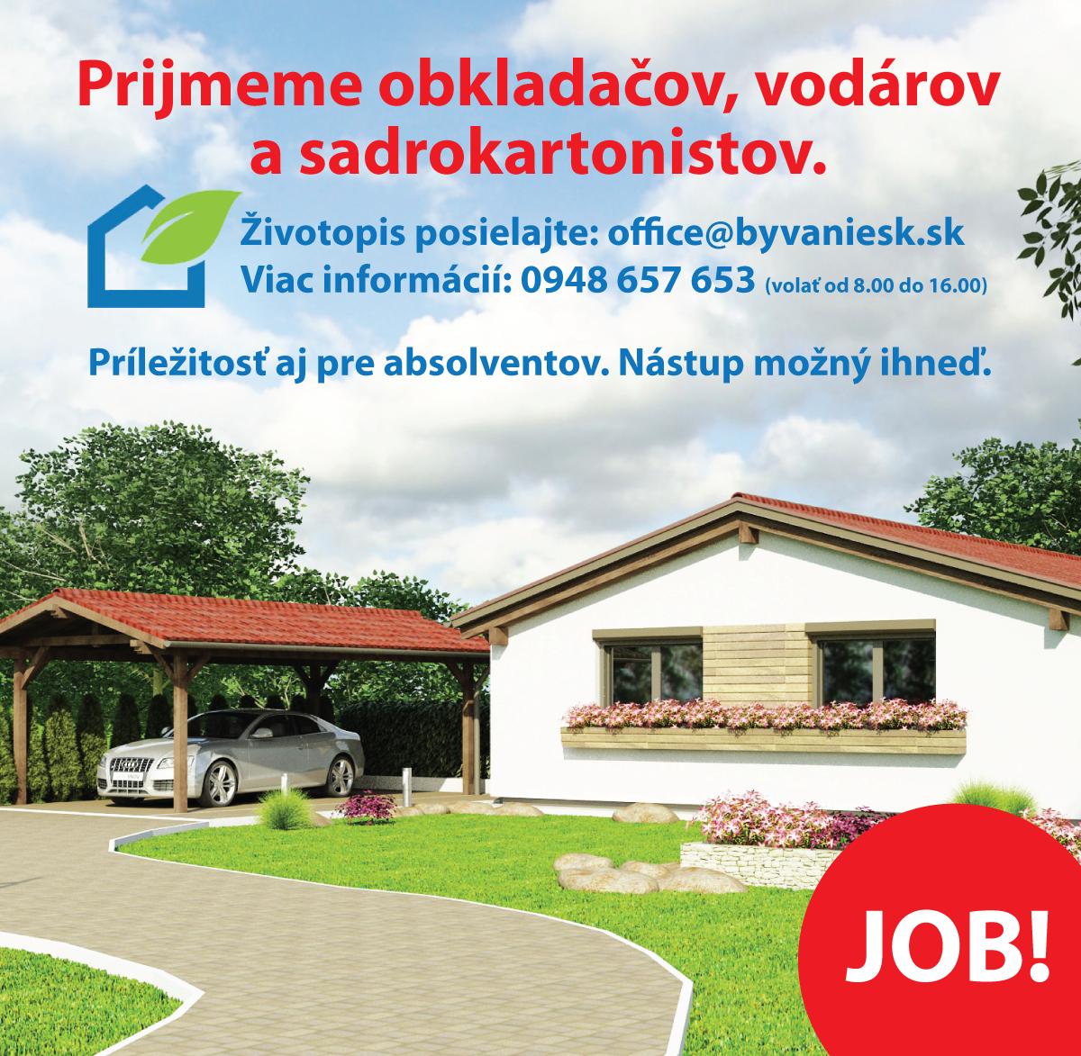 Prijmeme obkladačov, vodárov a sadrokartonistov. Životopis posielajte: office@byvaniesk.sk Viac informácií: 0948657653. Nástup možný ihneď.